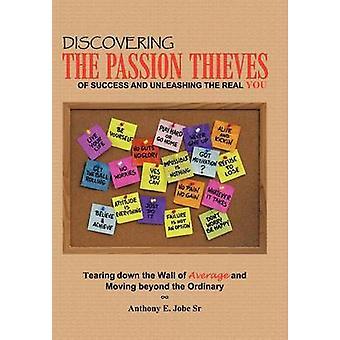 Alla scoperta di ladri alla passione del successo e scatenando il reale si abbattendo il muro di media e di muoversi oltre l'ordinario di Jobe & SR. & Anthony E.