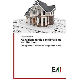 Abitazione rurale e regionalismo architettonico by Palamara Giovanni