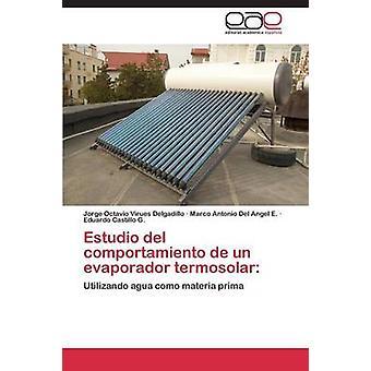 エストゥディオ・デル・ Comportamiento ・デ・ Un Evaporador Termosolar Virues Delgadillo ・ホルヘ・オクタビオ