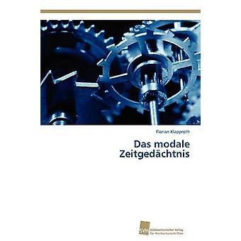 Das modale Zeitgedchtnis door Klapproth Florian