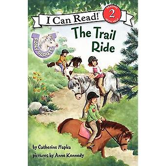 The Trail Ride by Catherine Hapka - Anne Kennedy - 9780062086709 Book