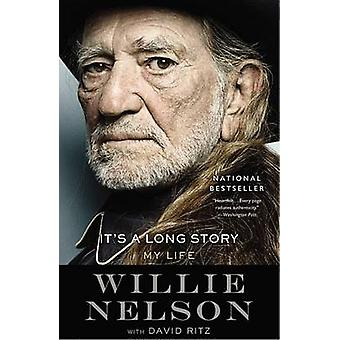 It's a Long Story - My Life by Willie Nelson - David Ritz - 9780316403