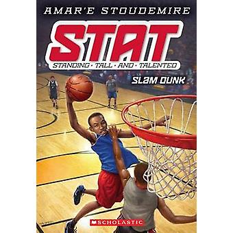 Slam Dunk by Amar'e Stoudemire - Tim Jessell - 9780545387613 Book