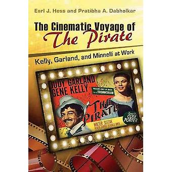 The Cinematic Voyage of the Pirate - Kelly - Garland - and Minnelli at