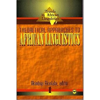 Theoretical Approaches To African Linguistics - Trends in African Ling