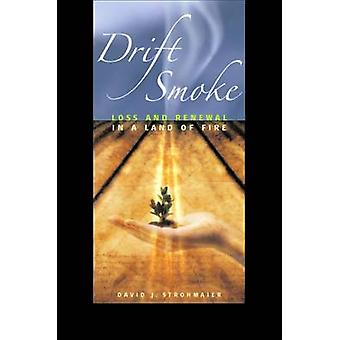 Drift Smoke - Loss and Renewal in a Land of Fire - 9780874177800 Book