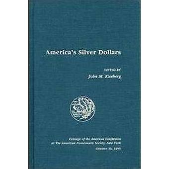 America's Silver Dollars by John M. Kleeberg - 9780897222570 Book