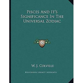Pisces and It's Significance in the Universal Zodiac by W J Colville