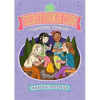 Campfire Cookies by Martha Freeman - 9781481448215 Book
