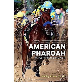 American Pharoah - Triple Crown Champion by Shelley Fraser Mickle - 97