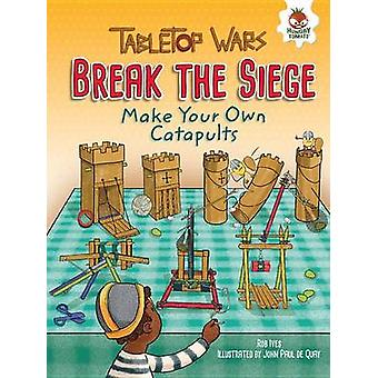 Make Your Own Siege Engines by Rob Ives - John Paul De Quay - 9781512