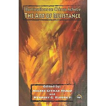 The Art Of Resistance by Micere Githae Mugo - 9781569025437 Book