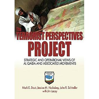Terrorist Perspectives Project - Strategic and Operational Views of Al