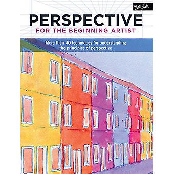 Perspective for the Beginning Artist - More Than 40 Techniques for Und