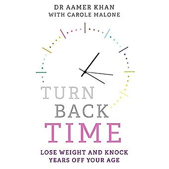 Turn Back Time - Lose weight and knock years off your age by Carole Ma