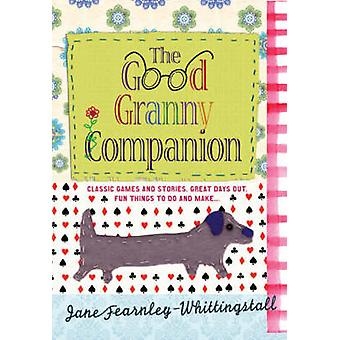 The Good Granny Companion by Jane Fearnley-Whittingstall - 9781906021