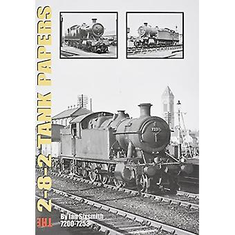 TANK THE 2-8-2 TANK PAPERS - 7200-7253 by Ian Sixsmith - 9781911262091