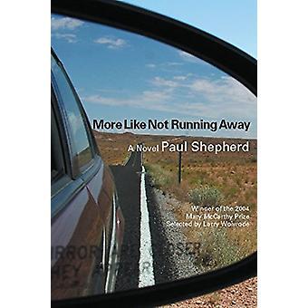 More Like Not Running Away by Paul Shepherd - 9781932511284 Book