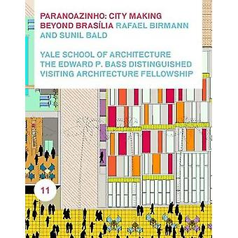 Paranoazinho - City-Making Beyond Brasilia by Rafael and Ricardo Birma