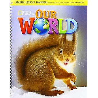 Our World Starter: Lesson Planner with Teacher's Resource