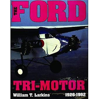 The Ford Tri-Motor 1926-1992 (Schiffer Aviation History)