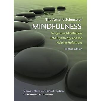 The Art and Science of Mindfulness - Integrating Mindfulness into Psyc