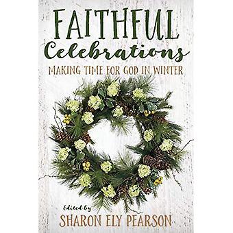 Faithful Celebrations: Making Time for God in Winter