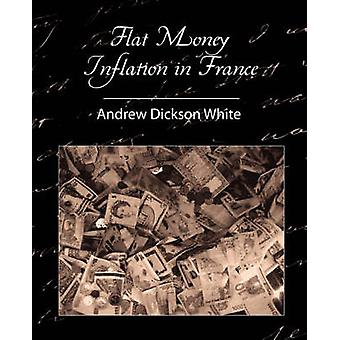 Flat Money Inflation in France by White & Andrew Dickson