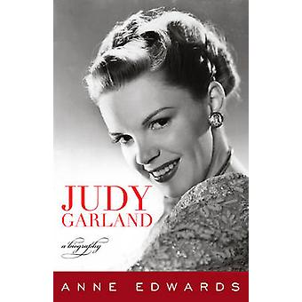 Judy Garland A Biography by Edwards & Anne