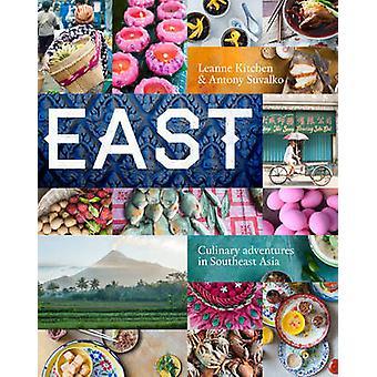 Oost-veel geliefde recepten uit Zuidoost-Azië door Leanne Kitchen & Antony Suvalko