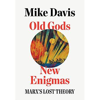 Old Gods New Enigmas by Mike Davis