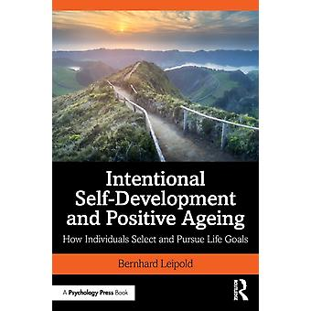 Intentional SelfDevelopment and Positive Ageing by Bernhard Leipold