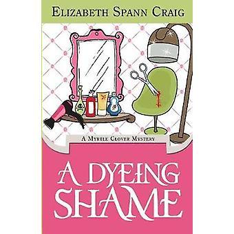 A Dyeing Shame by Craig & Elizabeth Spann