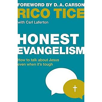 Honest Evangelism  How to talk about Jesus even when its tough by Rico Tice & Carl Laferton