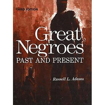 Great Negroes - Past and Present - Volume One by Russell L. Adams - Eug
