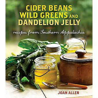Cider Beans - Wild Greens - and Dandelion Jelly - Recipes from Souther