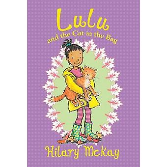 Lulu and the Cat in the Bag by Hilary McKay - Priscilla Lamont - 9780