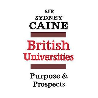British Universities Purpose and Prospects by Caine & Sydney