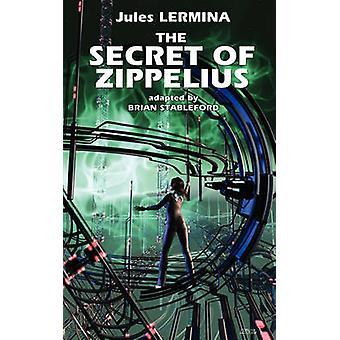 The Secret of Zippelius by Lermina & Jules