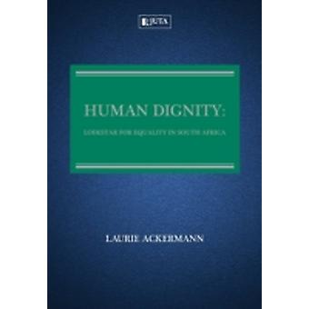 Human Dignity Lodestar for Equality in South Africa by Ackermann & Laurie