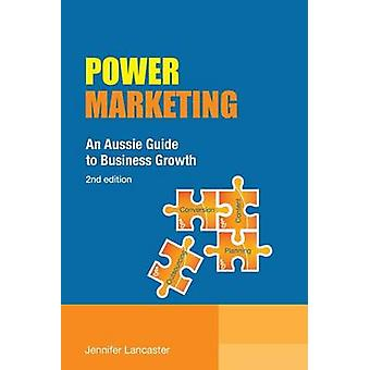 Power Marketing An Aussie Guide to Business Growth by Lancaster & Jennifer