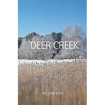 Deer Creek by Kane & Holland