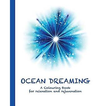 Ocean Dreaming A Colouring Book for relaxation and rejuvenation by Haywood & Cassie