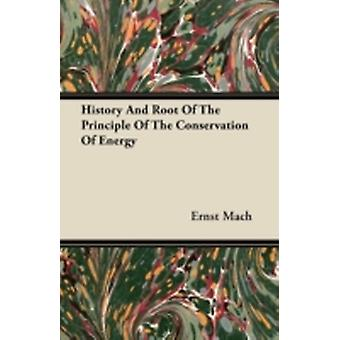 History and Root of the Principle of the Conservation of Energy by Mach & Ernst
