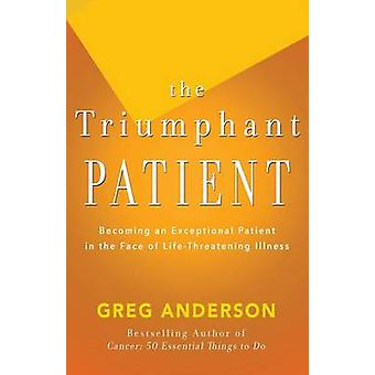 The Triumphant Patient by Greg Anderson