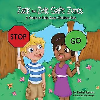 Zack and Zoie Safe Zones A Guide to Help Keep Children Safe by Stewart & Rachel