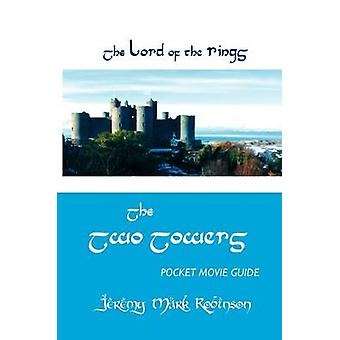 The Lord of the Rings The Two Towers Pocket Movie Guide by Robinson & Jeremy Mark