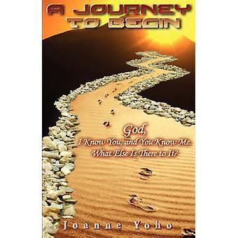A Journey to Begin by Yoho & Joanne E