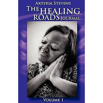 The Healing Roads Journal by Stevens & Arteria