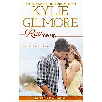Rev Me Up by Gilmore & Kylie